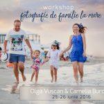 Atelier de fotografie pentru familie la Vama Veche ~ 25-26 iunie