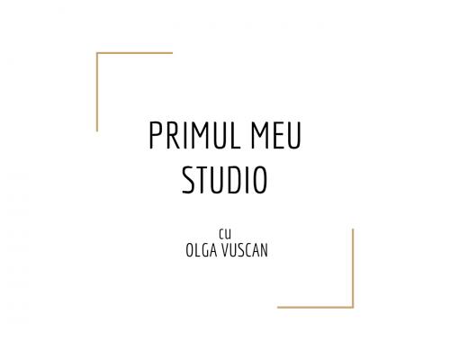 """Atelier practic """"Primul meu studio"""""""